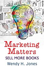 Marketing Matters by Wendy H. Jones