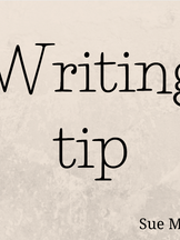 Writing Tips by Sue Moorcroft