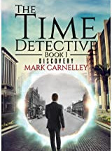 The Time Detective – Discovery by Mark Carnelley