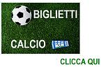 BIGLIETTI CALCIO CLICCA QUI