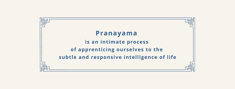 Pranayama is an intimate process of appr