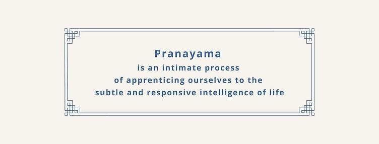 Pranayama is an intimate process of appr