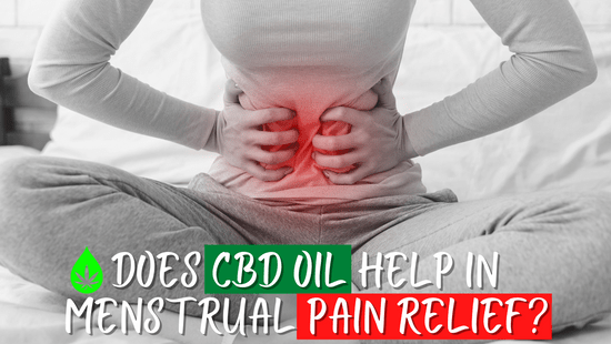 Does CBD Oil Help with Menstrual Pain Relief?