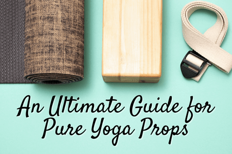 An Ultimate Guide for Yoga Props