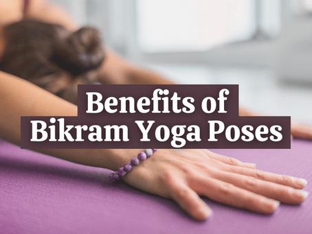 Benefits of Different Bikram Yoga Poses