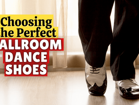 Choosing the Perfect Ballroom Dance Shoes