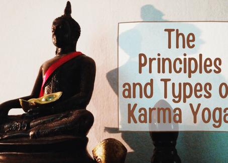 The Principles and Types of Karma Yoga