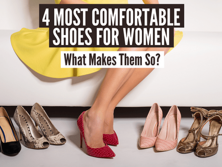 Most Comfortable Shoes for Women (and What Makes Them So)