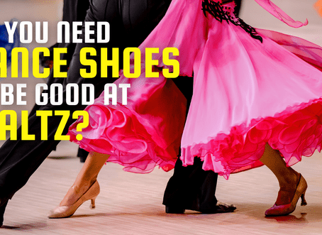 Do You Need Dance Shoes to be Good at Waltz?