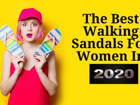 The Best Walking Sandals For Women In 2020
