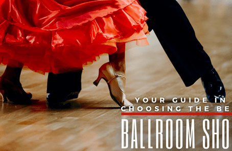 Your Guide in Choosing the Best Ballroom Shoes