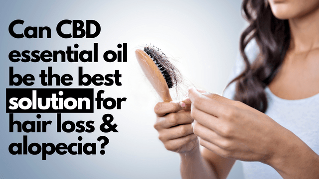 CBD To Prevent Hair Loss and Alopecia