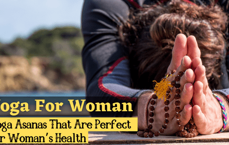 Yoga For Woman: Yoga Asanas That Are Perfect For Woman's Health
