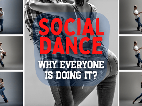 Social Dance: Why Everyone is Doing It