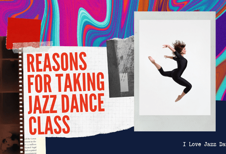 Reasons for Taking Jazz Dance Class
