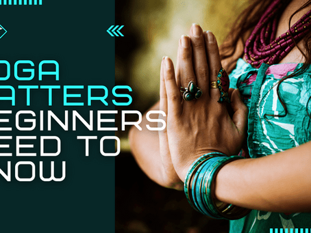 Yoga Matters Beginners Need to Know