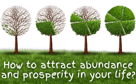 How to Attract Abundance and Prosperity in Your Life?
