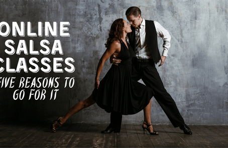 Online Salsa Classes: Five Reasons to Go for It