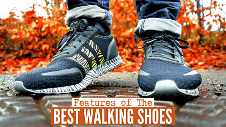 Features of The Best Walking Shoes