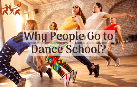 Why People Go to Dance School?