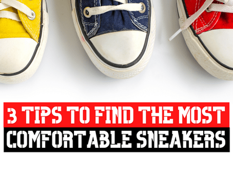 3 Tips to Find the Most Comfortable Sneakers