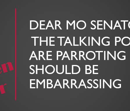 Dear Missouri Senators: The TALKING POINTS ARE EMBARRASSING. DO YOUR OWN RESEARCH ON SB 51.