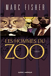 L'homme du Zoo par Marc Fisher