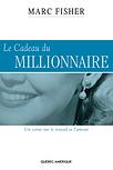 Le cadeau du Millionnaire par Marc Fisher