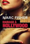Mariage à Hollywood par Marc Fisher