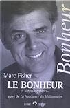 Le bonheur et autres mystères par Marc Fisher