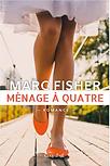 Ménage à 4 par Marc Fisher