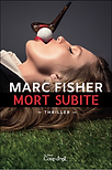 Mort subite par Marc Fisher