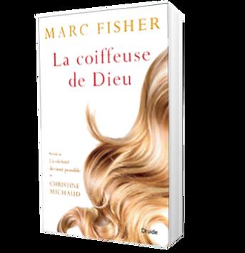 La coiffeuse de Dieu, Marc Fisher auteur prolifique