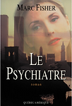 Le psychiatre par Marc Fisher