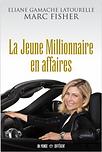 La jeune Millionnaire en affaires par Marc Fisher et Eliane G Latourelle