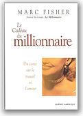 Le cadeau du millionnaire , Marc Fisher auteur prolifique