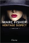 Héritage Suspect par Marc Fisher