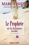 Le prophète et la femme seule par Marc Fisher