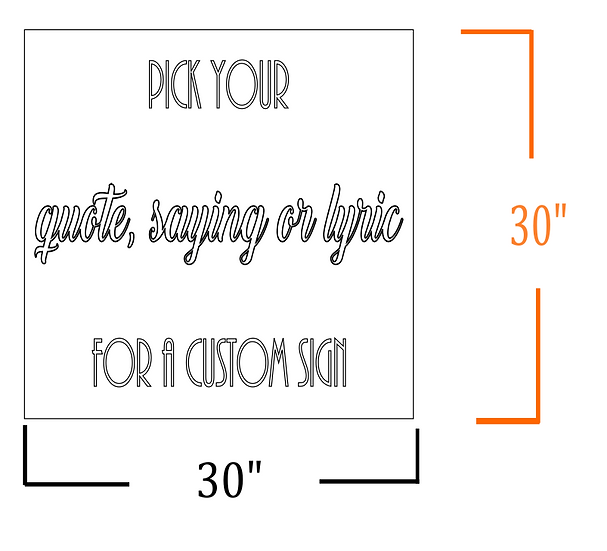 Make Your Own Sign - 30 x 30