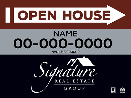 Signature Real Estate I OPEN HOUSE I 24x18