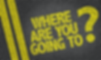 WHERE YOU GOING.png