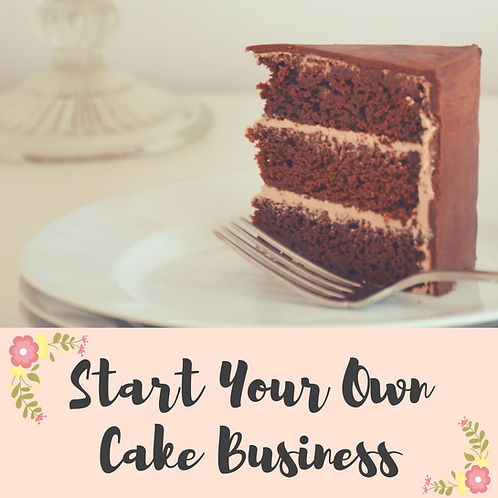 Start Your Own Cake Business - Guide