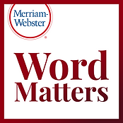 Word Matters is a show for readers, writers, and anyone who ever loved their English class. Join Merriam-Webster editors as they challenge supposed grammar rules, reveal the surprising origins behind words, tackle common questions, and generally geek out about the beautiful nightmare that is language.