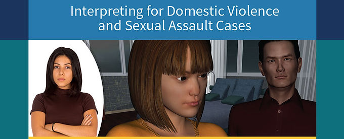 Interpreting for Domestic Violence and Sexual Assault Cases