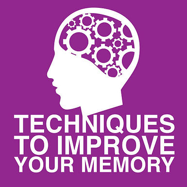 TECHNIQUES TO IMPROVE YOUR MEMORY