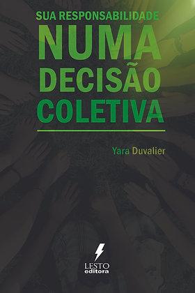 SUA RESPONSABILIDADE NUMA DECISÃO COLETIVA