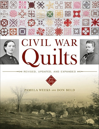 Civil War Quilts: Reised, Updated, and Expanded by Pamela Weeks & Don Beld
