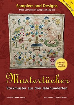 Mustertucher: Samplers and Designs Three Centuries of European Samplers