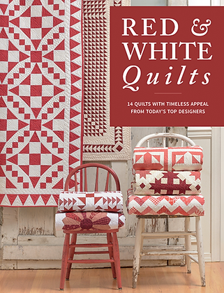 Red & White Quilts: 14 Quilts from Today's Top Designers