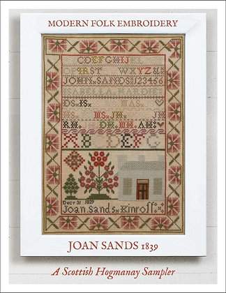 Joan Sands: A Scottish Hogmanay Sampler 1839 by Modern Folk Embroidery
